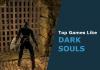 games like dark souls